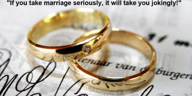 marriage-if-you-take-marriage-seriously-it-will-take-you-jokingly-marriage-quote
